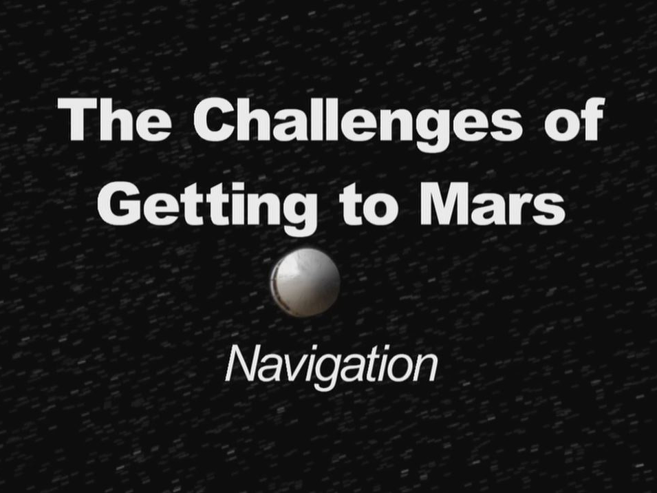 read the article 'Challenges of Getting to Mars: Navigation'