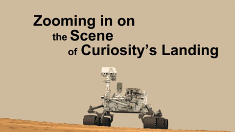 see the image 'Zooming in on the Scene of Curiosity's Landing'