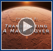 Video: The Challenges of Getting to Mars: Transporting a Mars Rover