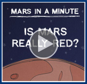 Video: Mars in a Minute: Is Mars Really Red?