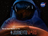 read the article 'Send Your Name on NASA's Journey to Mars, Starting with Orion's First Flight'