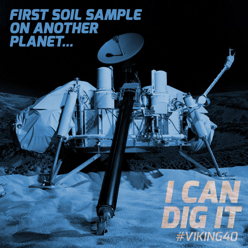 Anniversary artwork showing NASA Viking 1 or Viking 2 Lander on the surface of Mars. Infographic caption: I can dig it! First soil sample on another planet. #viking40