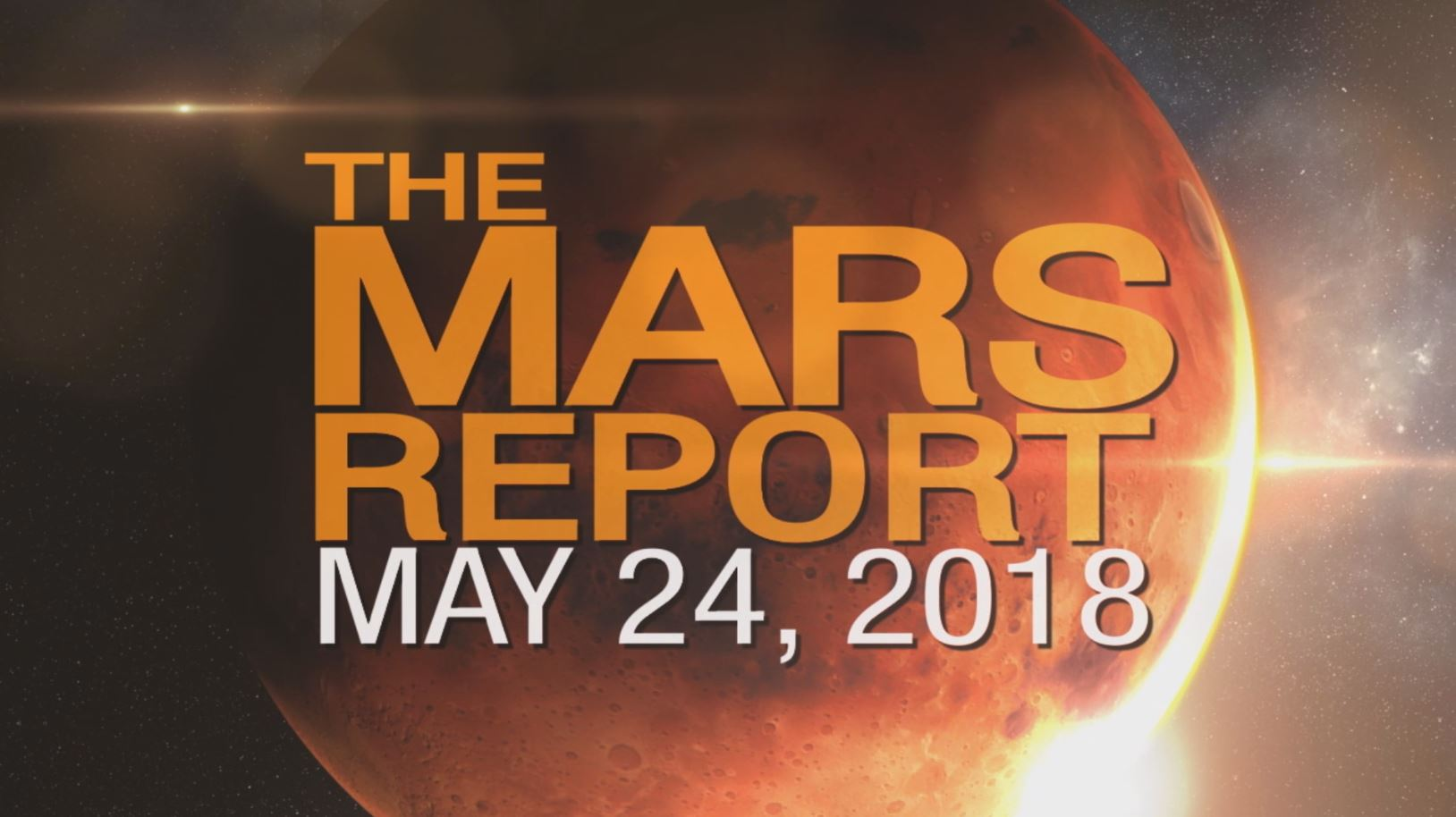 see the video 'Mars Report: May 2018'
