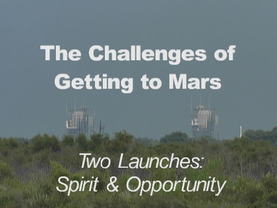 read the article 'Challenges of Getting to Mars: Two Launches: Spirit and Opportunity'