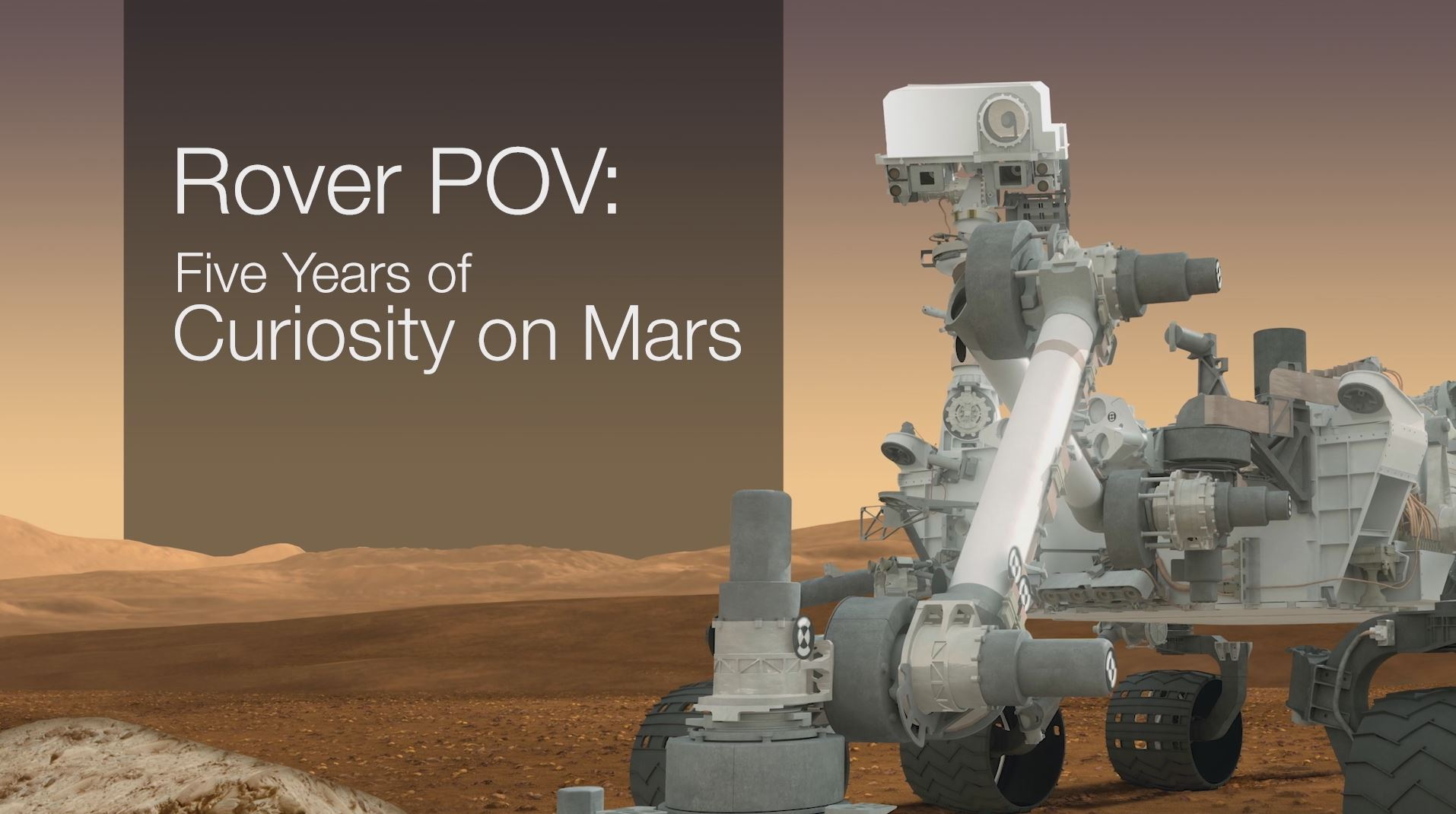 see the video 'Rover POV: Five Years of Curiosity on Mars'