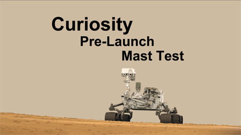 see the image 'Curiosity Pre-Launch Mast Test'