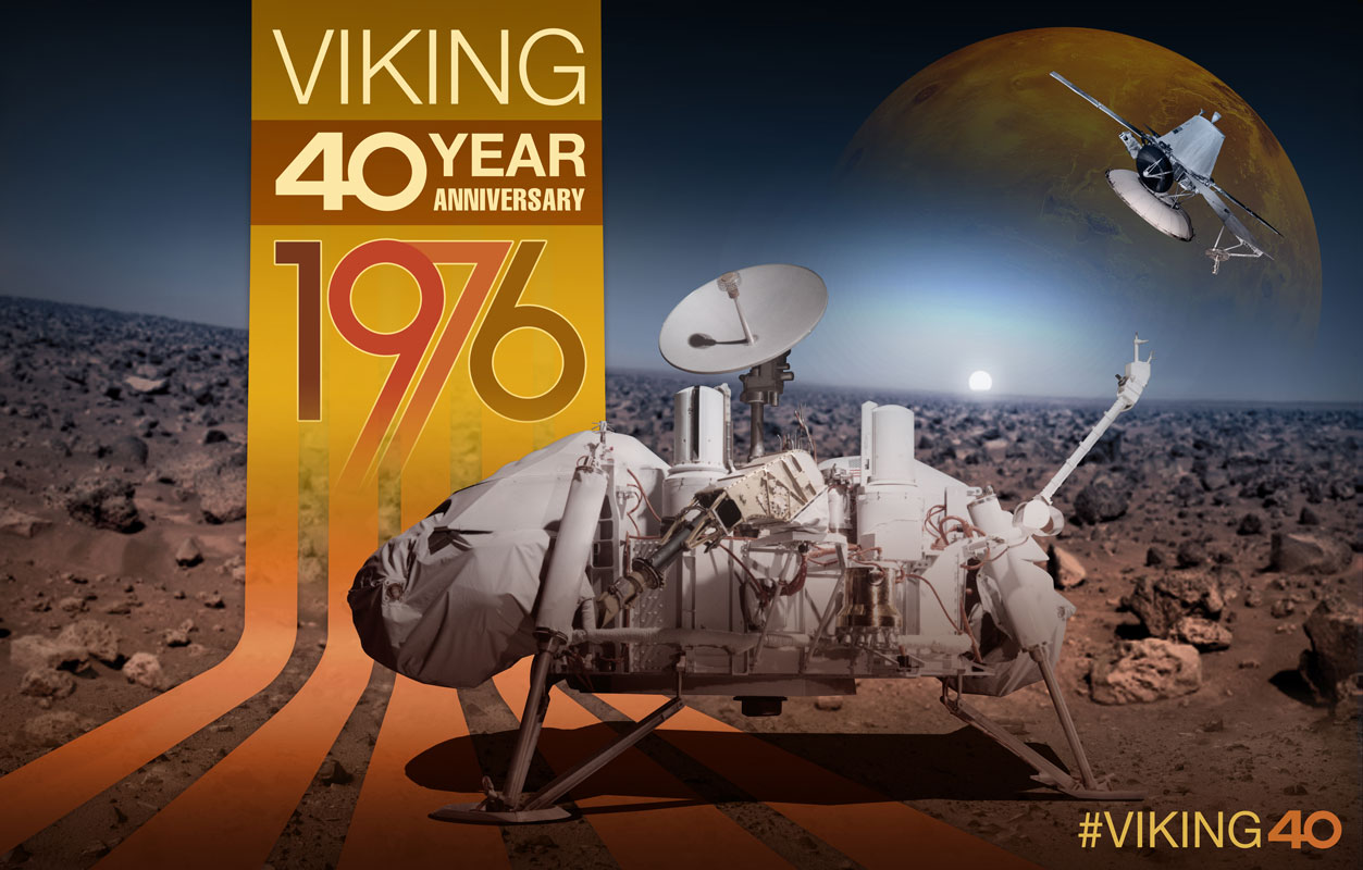 Anniversary artwork of Viking 1 Lander, Viking 2 Lander, Viking 1 Orbiter, and Viking 1 Lander on Mars.  Infographic Text: Viking 40 Year Anniversary 1976. #viking40